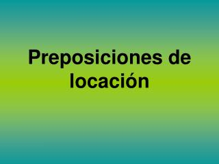 Preposiciones de locaci�n