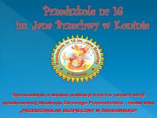 Przedszkole nr 16  im. Jana Brzechwy w Koninie