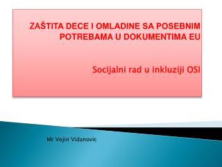 ZA ŠTITA DECE I OMLADINE SA POSEBNIM POTREBAMA U DOKUMENTIMA EU Socijalni rad u inkluziji OSI