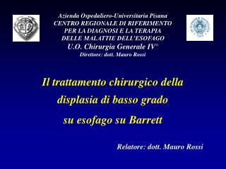 Il trattamento chirurgico della displasia di basso grado  su esofago su Barrett