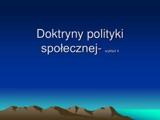 Doktryny polityki społecznej-  wykład 4