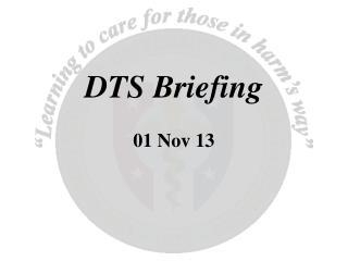DTS Briefing 01 Nov 13