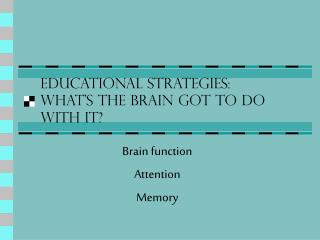 EDUCATIONAL STRATEGIES: what's the brain got to do with it?