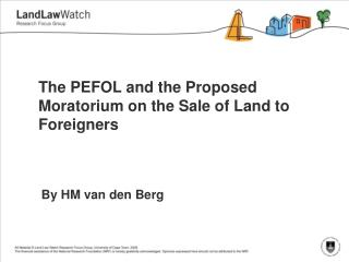 The PEFOL and the Proposed Moratorium on the Sale of Land to Foreigners