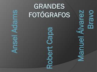 Grandes fot�grafos