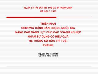 QUẢN LÝ TÀI SẢN TRÍ TUỆ VÀ  IP PANORAMA HÀ NỘI, 3. 2008 TRIỂN KHAI