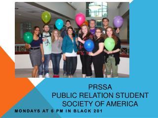 PRSSA PUBLIC RELATION STUDENT SOCIETY OF AMERICA