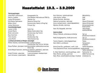 Haastattelut  19.3. – 3.9.2009