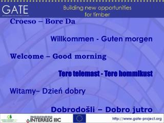 Croeso – Bore Da Willkommen - Guten morgen Welcome – Good morning Tere telemast - Tere hommikust