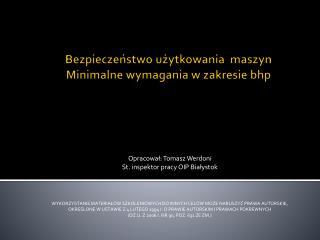 Bezpieczeństwo użytkowania  maszyn Minimalne wymagania w zakresie bhp