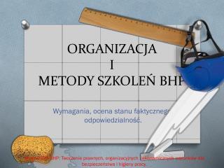 ORGANIZACJA  I  METODY SZKOLEŃ BHP