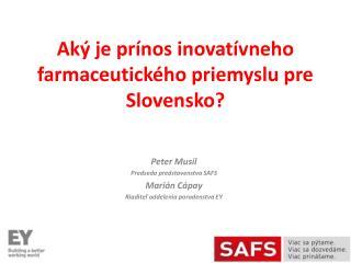 Aký je prínos inovatívneho farmaceutického priemyslu pre Slovensko?