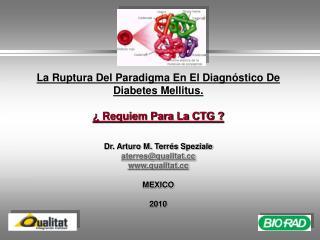 La Ruptura Del Paradigma En El Diagn�stico De Diabetes Mellitus.  � Requiem Para La CTG ?