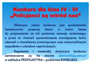 "Konkurs dla klas IV - VI ""Policjanci są wśród nas"""