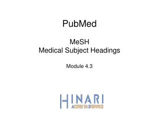 PubMed MeSH Medical Subject Headings  Module 4.3