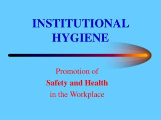 INSTITUTIONAL HYGIENE