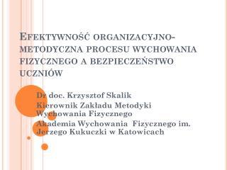 Efektywność organizacyjno-metodyczna procesu wychowania fizycznego a bezpieczeństwo uczniów