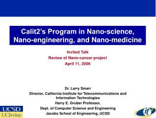 Calit2�s Program in Nano-science, Nano-engineering, and Nano-medicine