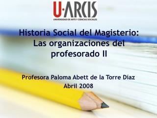 Historia Social del Magisterio: Las organizaciones del profesorado II