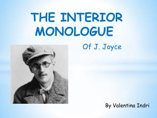 THE INTERIOR MONOLOGUE