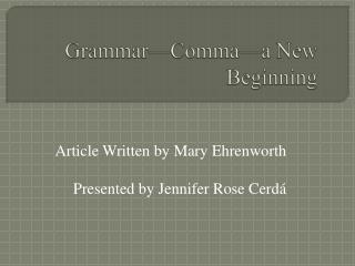 Grammar—Comma—a New Beginning