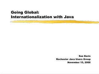 Going Global: Internationalization with Java