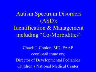 Autism Spectrum Disorders (ASD):  Identification & Management  including �Co-Morbidities�