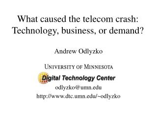What caused the telecom crash: Technology, business, or demand?