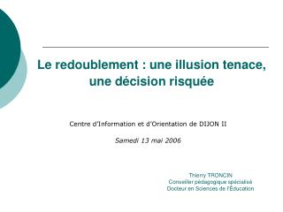 Le redoublement: une illusion tenace, une décision risquée