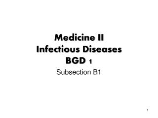 Medicine II Infectious Diseases BGD 1