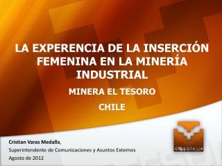 LA EXPERENCIA DE LA INSERCIÓN FEMENINA EN LA MINERÍA INDUSTRIAL MINERA EL TESORO CHILE