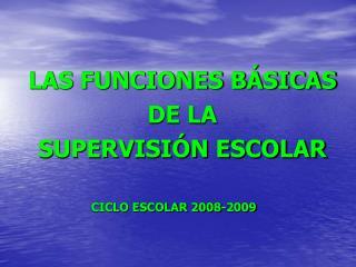 LAS FUNCIONES BÁSICAS  DE LA  SUPERVISIÓN ESCOLAR