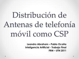 Distribución de Antenas de telefonía móvil como CSP