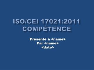 ISO/CEI 17021:2011 CompÉtence