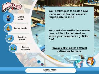 Your challenge is to create a new theme park with a very specific target market in mind