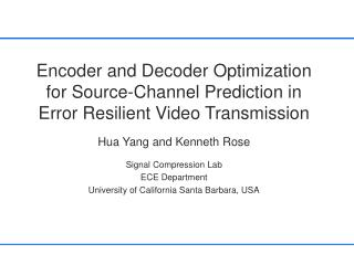 Encoder and Decoder Optimization for Source-Channel Prediction in Error Resilient Video Transmission