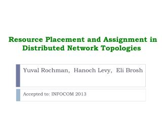 Resource Placement and Assignment in Distributed Network Topologies
