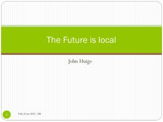 The  Future  is  local