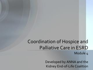Coordination of Hospice and Palliative Care in ESRD