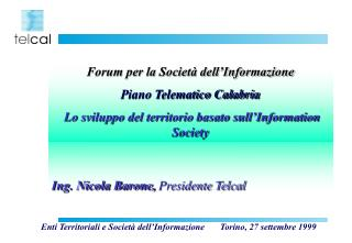 Ing. Nicola Barone,  Presidente Telcal