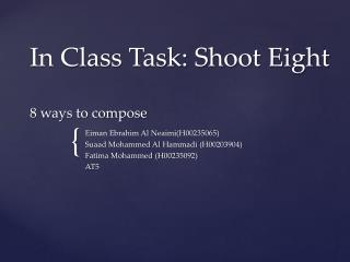 In Class Task: Shoot Eight 8 ways to compose