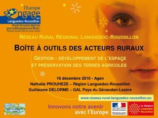 16 décembre 2010 - Agen Nathalie PROUHEZE – Région Languedoc-Roussillon