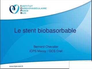 Le stent biobasorbable