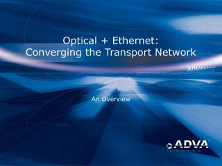 Optical  Ethernet: Converging the Transport Network