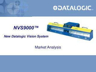 NVS9000™ New Datalogic Vision System