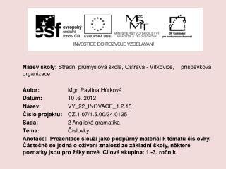 Název školy: Střední  průmyslová škola, Ostrava - Vítkovice,  příspěvková  organizace