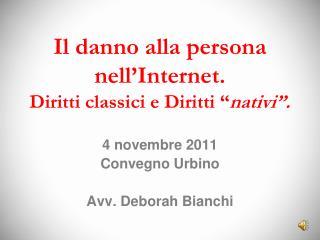 """Il danno alla persona nell'Internet. Diritti classici e Diritti """" nativi""""."""
