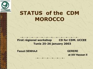 STATUS  of the  CDM MOROCCO