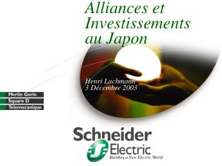 Alliances et Investissements  au Japon Henri Lachmann 3 D�cembre 2003