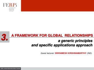 A FRAMEWORK FOR GLOBAL  RELATIONSHIPS